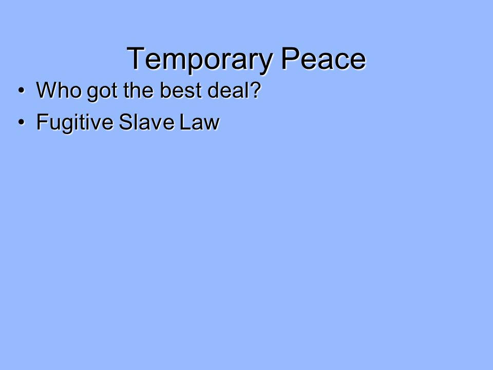 Temporary Peace Who got the best deal Fugitive Slave Law