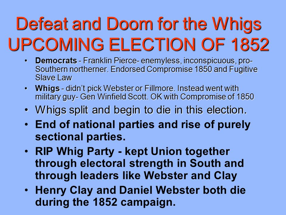 Defeat and Doom for the Whigs UPCOMING ELECTION OF 1852