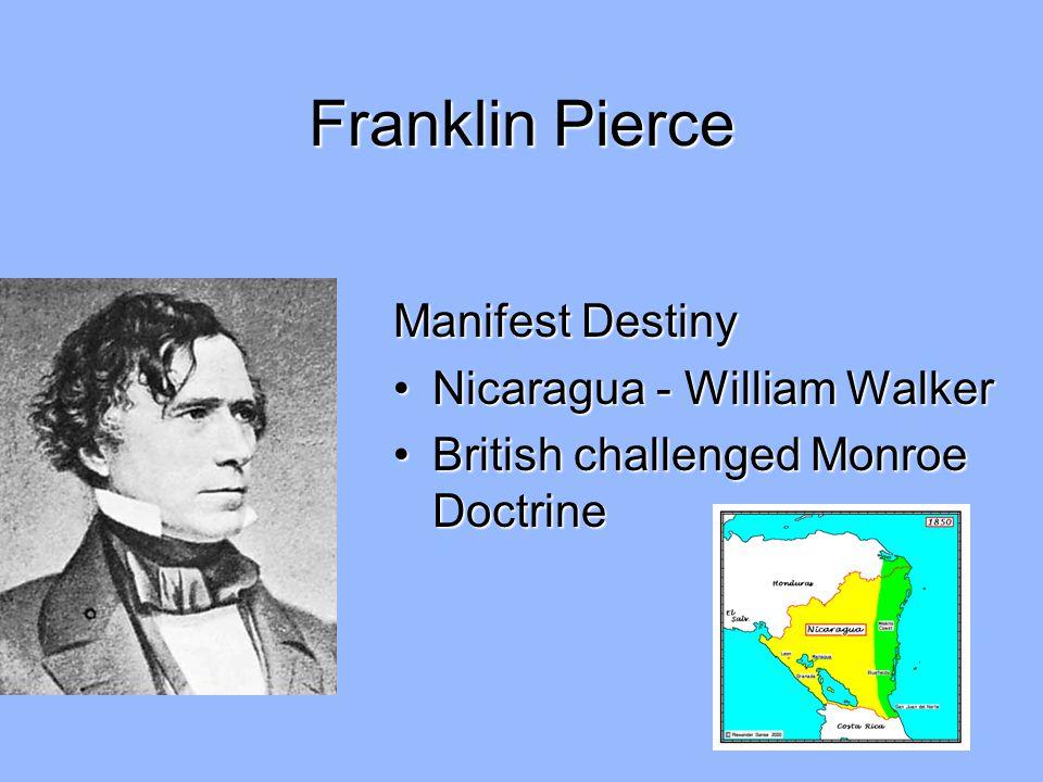 Franklin Pierce Manifest Destiny Nicaragua - William Walker
