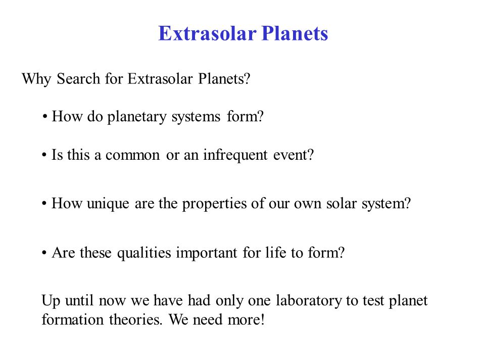 Why Search for Extrasolar Planets