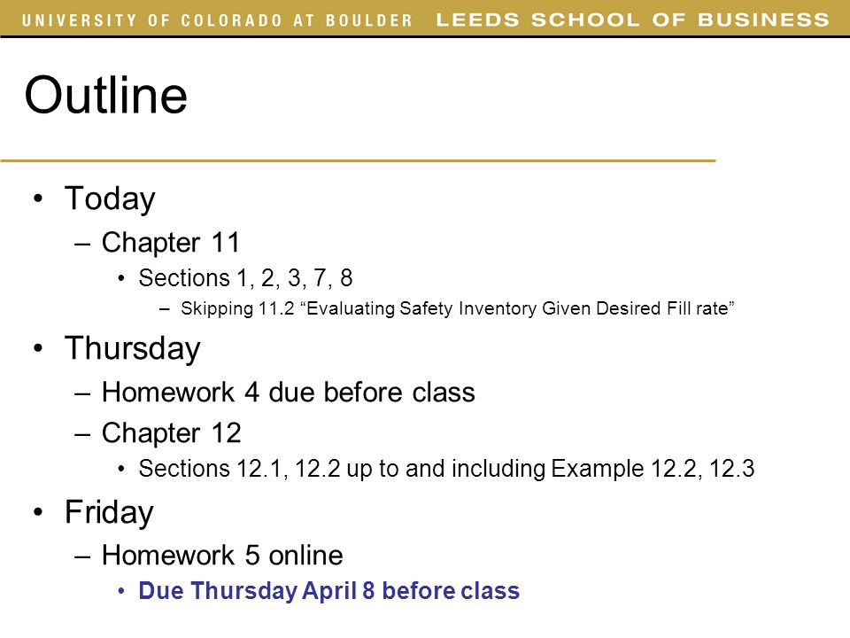 Outline Today Thursday Friday Chapter 11 Homework 4 due before class