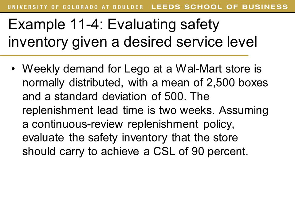 SYST 4050 Slides Example 11-4: Evaluating safety inventory given a desired service level.