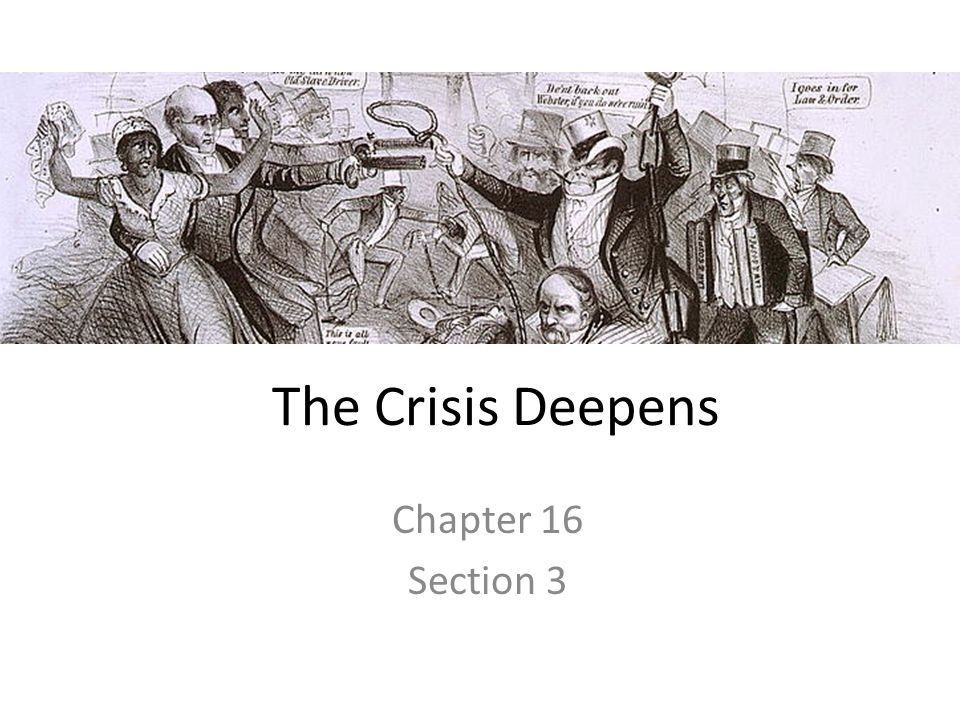 The Crisis Deepens Chapter 16 Section 3