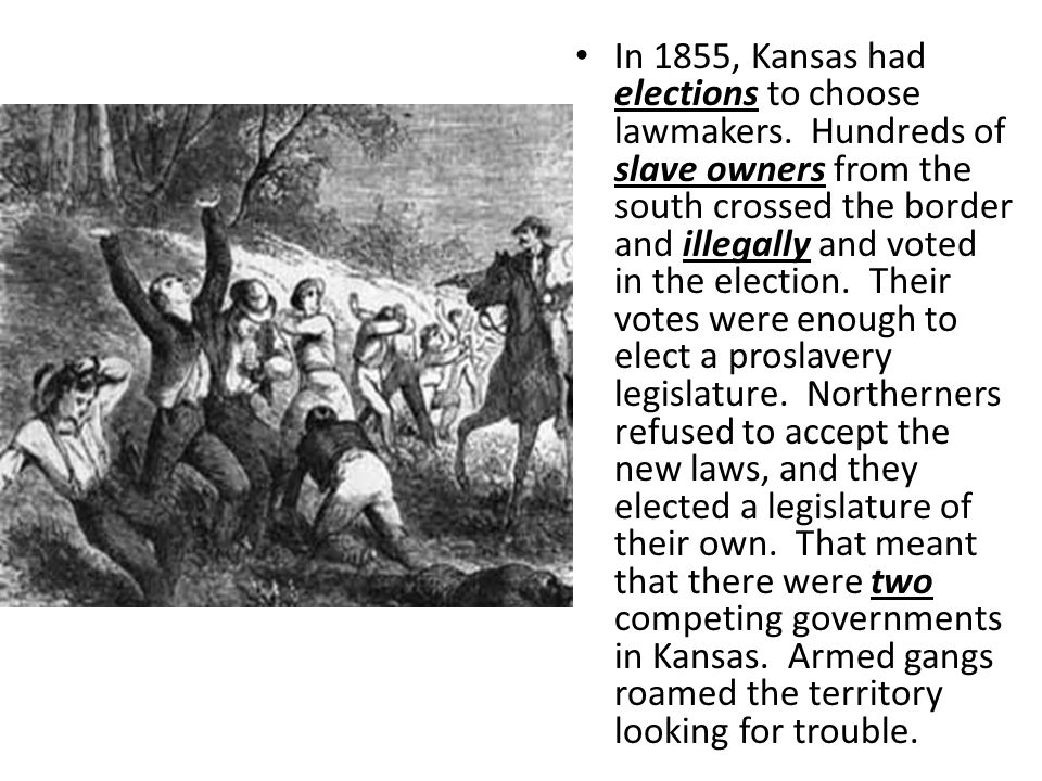 In 1855, Kansas had elections to choose lawmakers