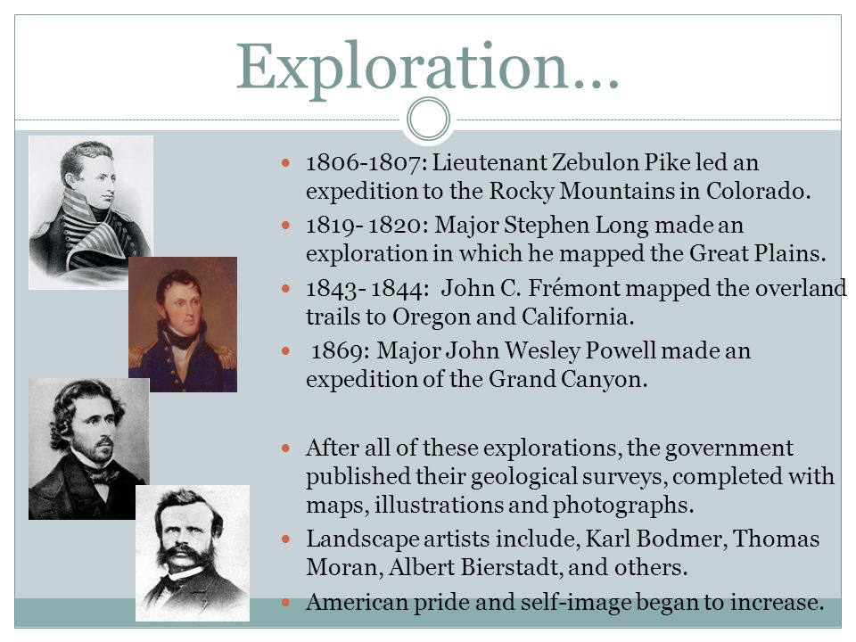 Exploration… 1806-1807: Lieutenant Zebulon Pike led an expedition to the Rocky Mountains in Colorado.