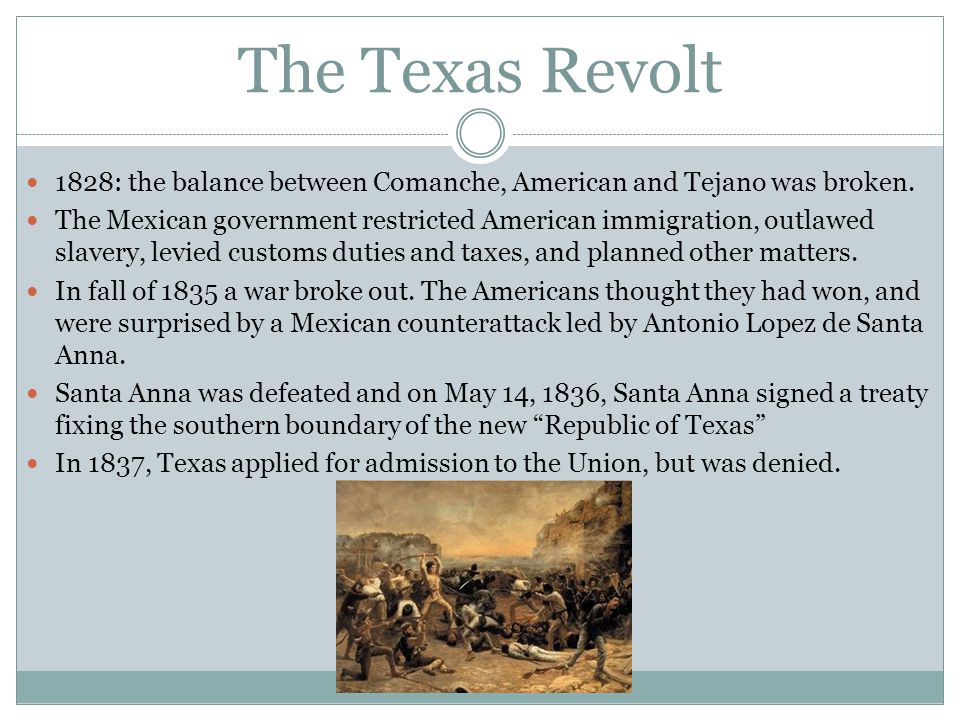 The Texas Revolt 1828: the balance between Comanche, American and Tejano was broken.