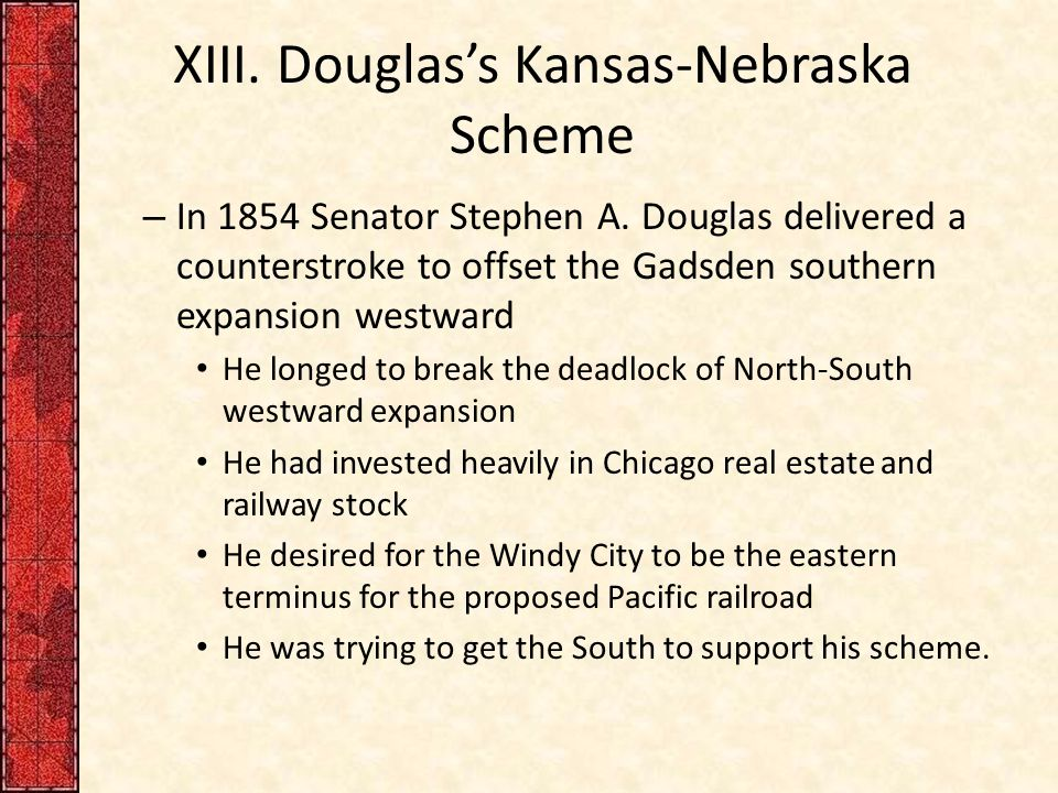 XIII. Douglas's Kansas-Nebraska Scheme