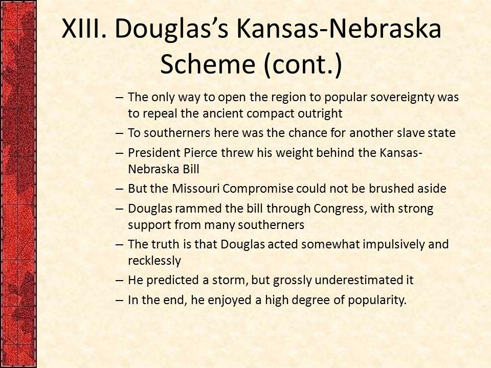 XIII. Douglas's Kansas-Nebraska Scheme (cont.)