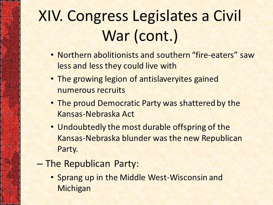 XIV. Congress Legislates a Civil War (cont.)
