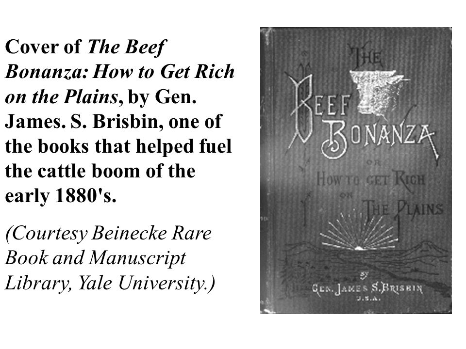 Cover of The Beef Bonanza: How to Get Rich on the Plains, by Gen. James. S. Brisbin, one of the books that helped fuel the cattle boom of the early 1880 s.