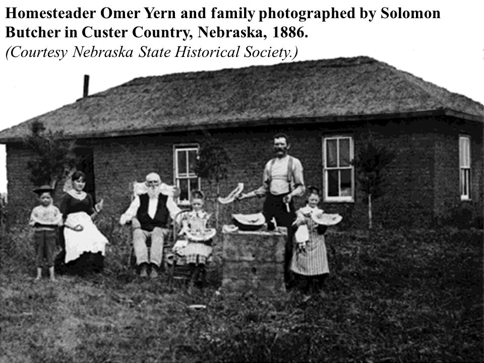 Homesteader Omer Yern and family photographed by Solomon Butcher in Custer Country, Nebraska, 1886.