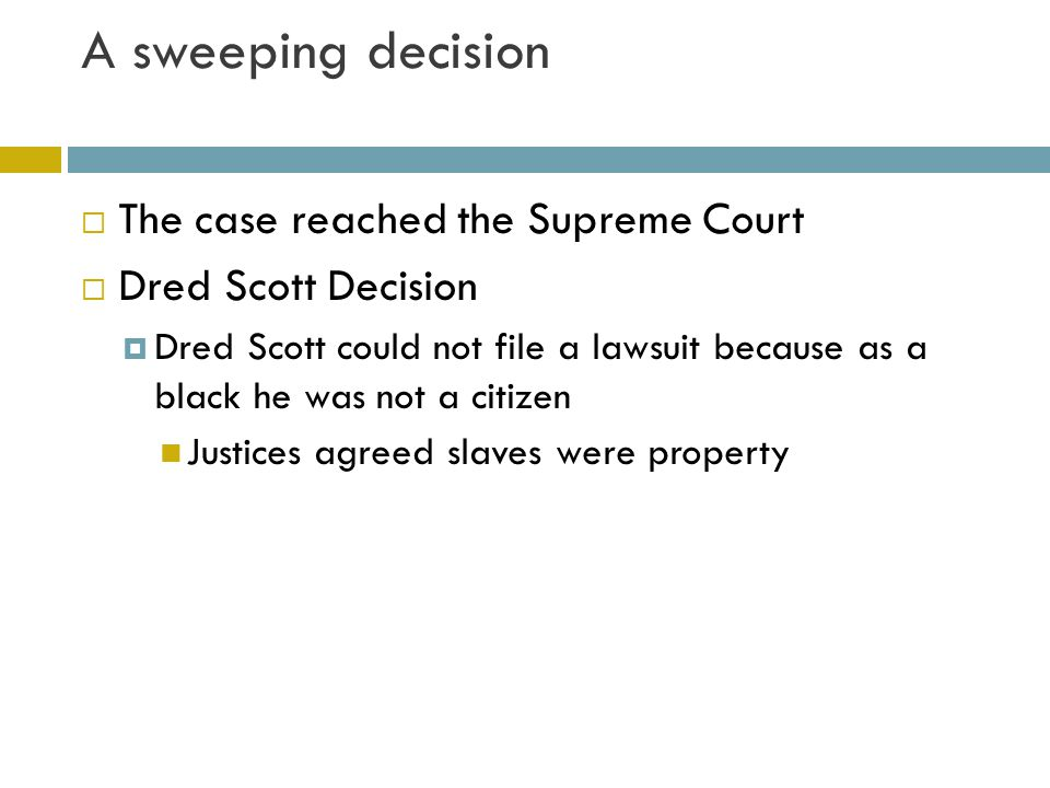 A sweeping decision The case reached the Supreme Court