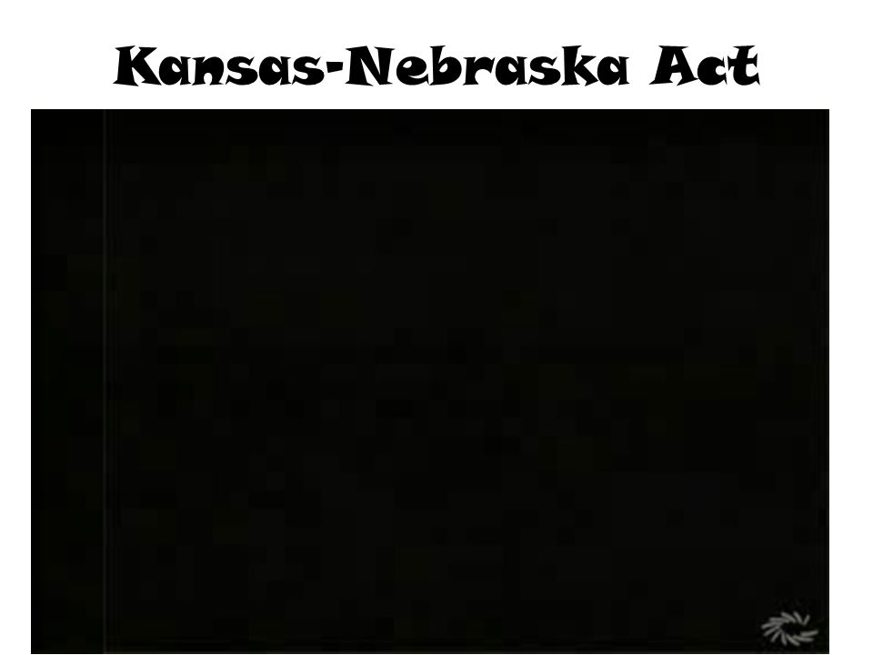 Kansas-Nebraska Act Chapter 10, section 2
