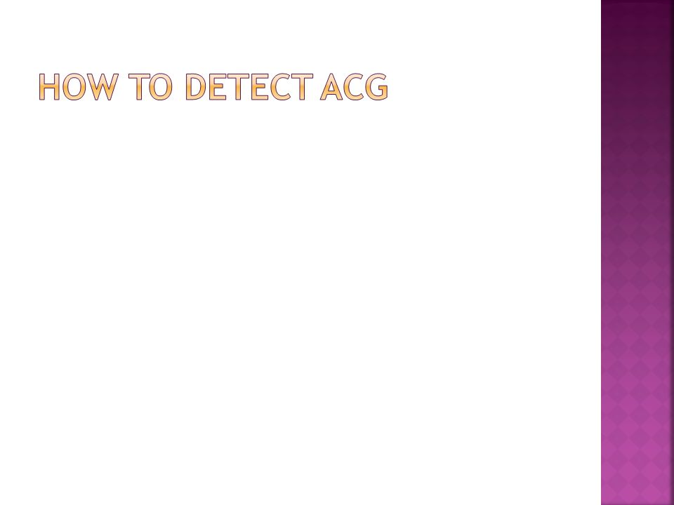 How to detect acg
