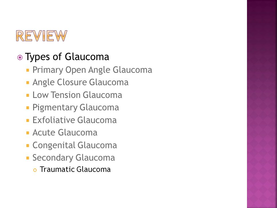Review Types of Glaucoma Primary Open Angle Glaucoma