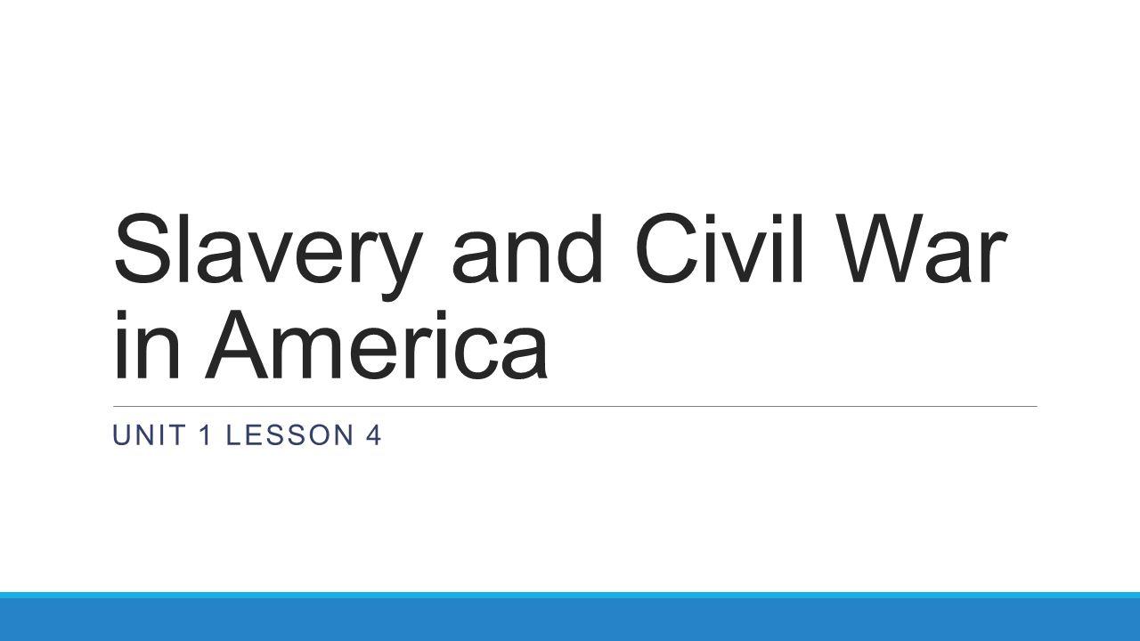 Slavery and Civil War in America