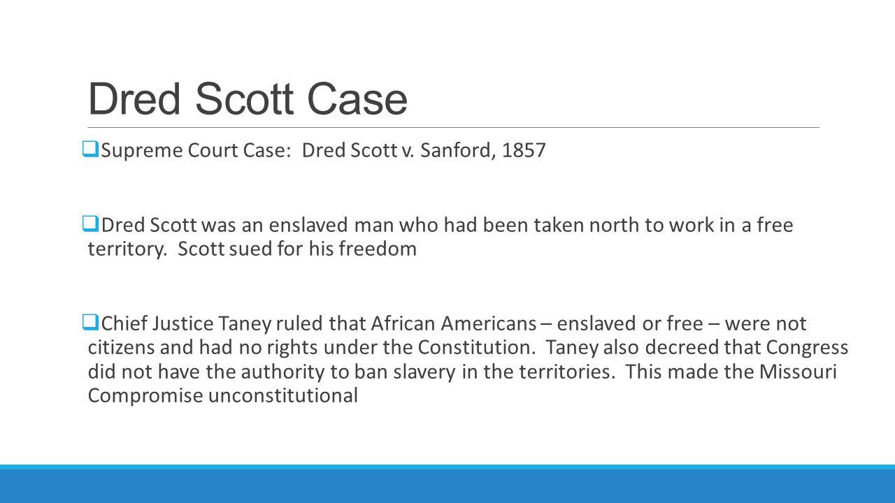 Dred Scott Case Supreme Court Case: Dred Scott v. Sanford, 1857