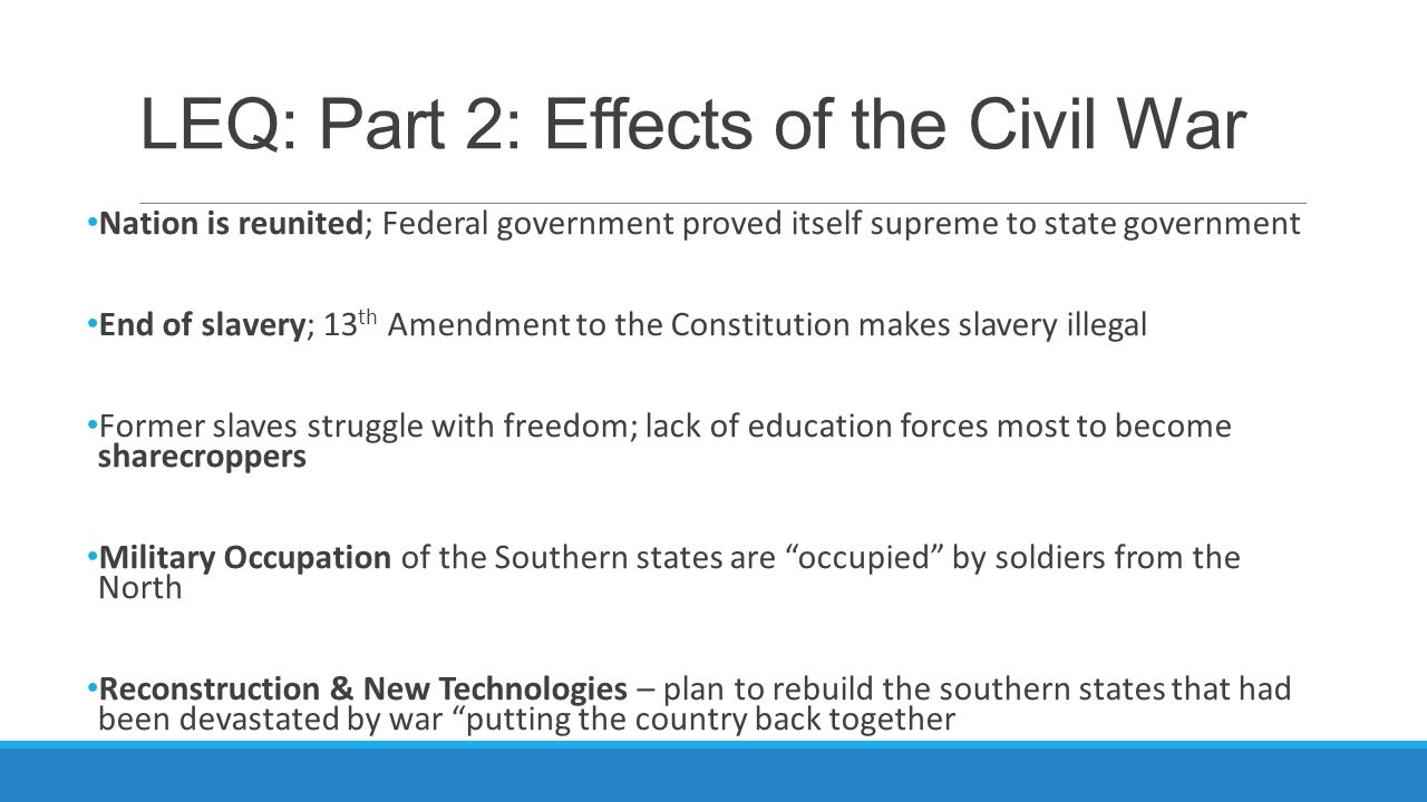 LEQ: Part 2: Effects of the Civil War