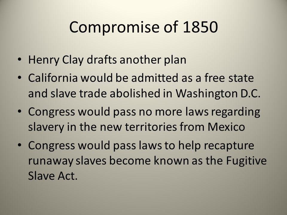 Compromise of 1850 Henry Clay drafts another plan