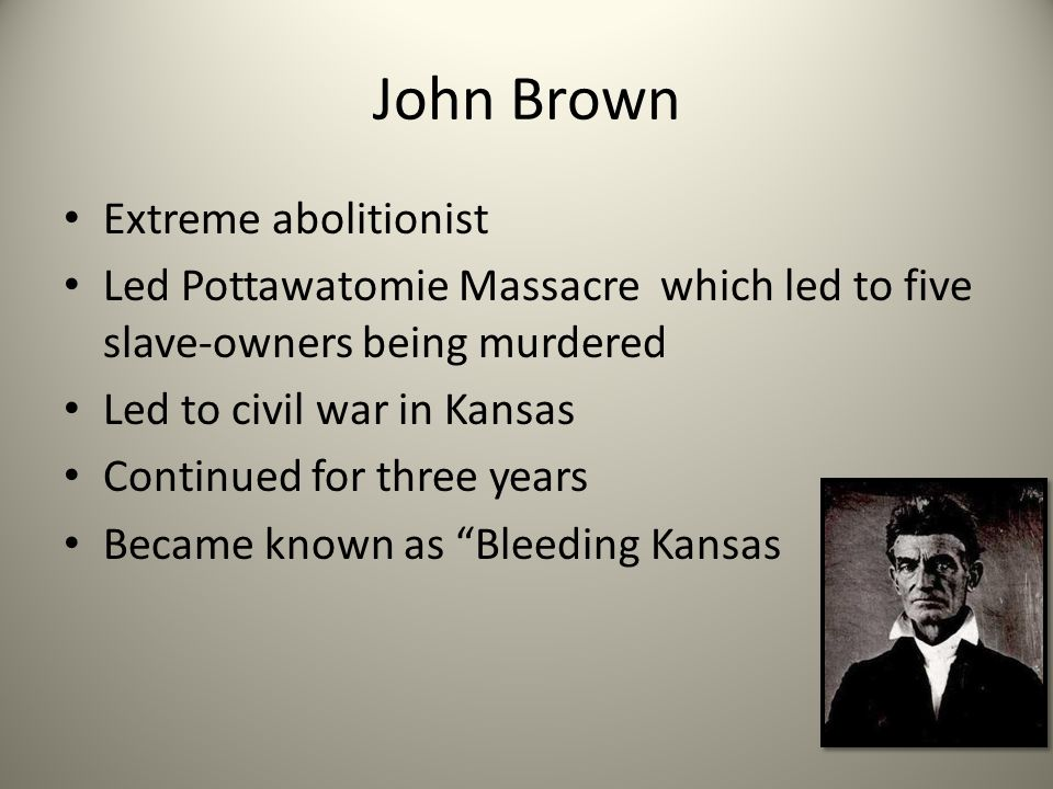 John Brown Extreme abolitionist