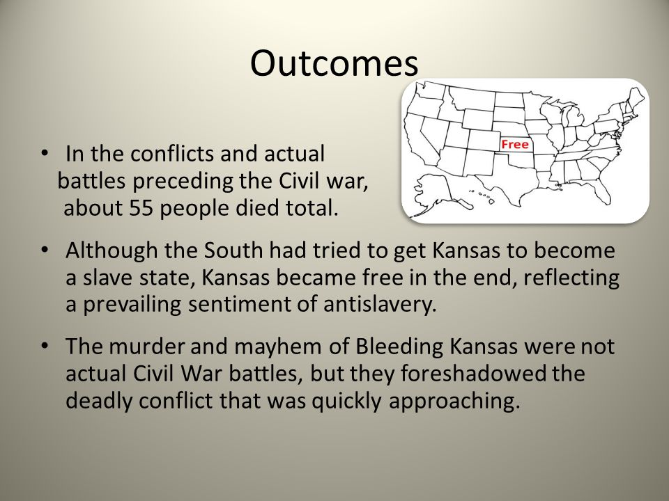 Outcomes In the conflicts and actual battles preceding the Civil war,