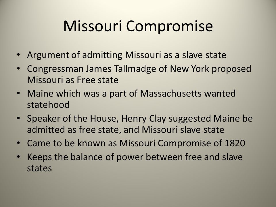 Missouri Compromise Argument of admitting Missouri as a slave state