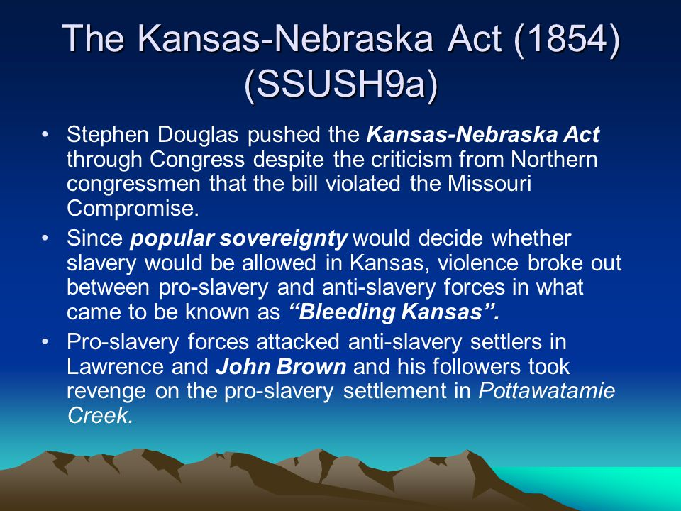 The Kansas-Nebraska Act (1854) (SSUSH9a)