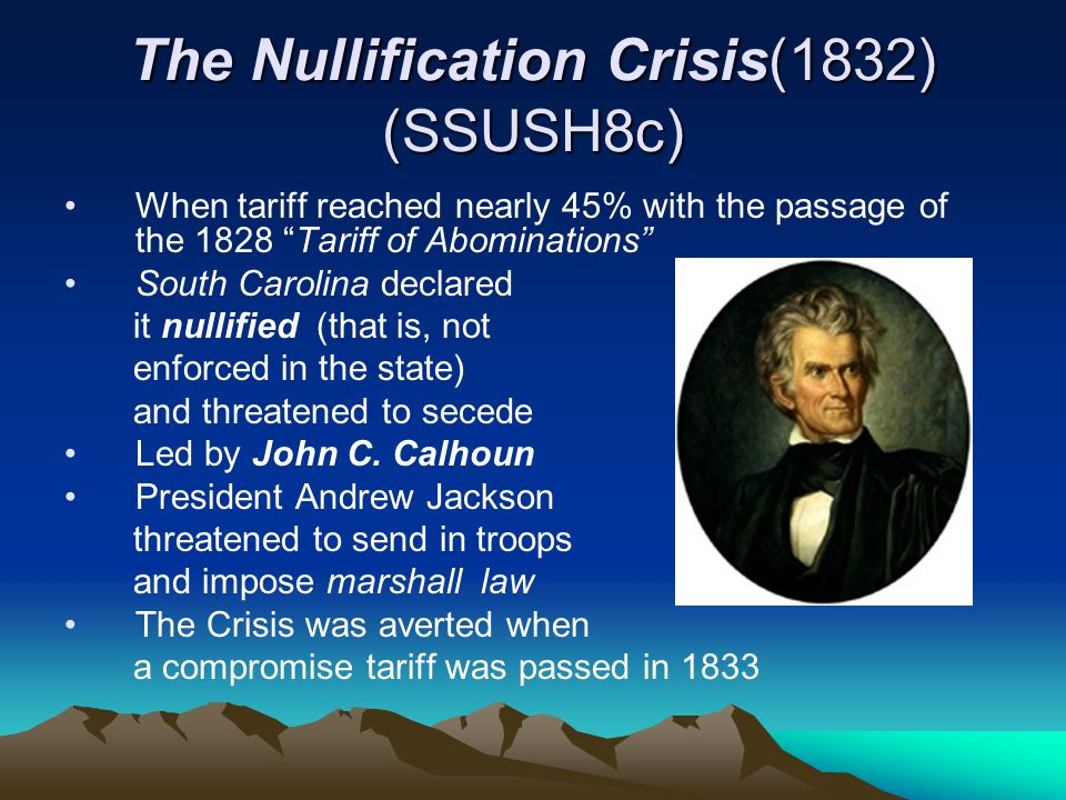 The Nullification Crisis(1832) (SSUSH8c)