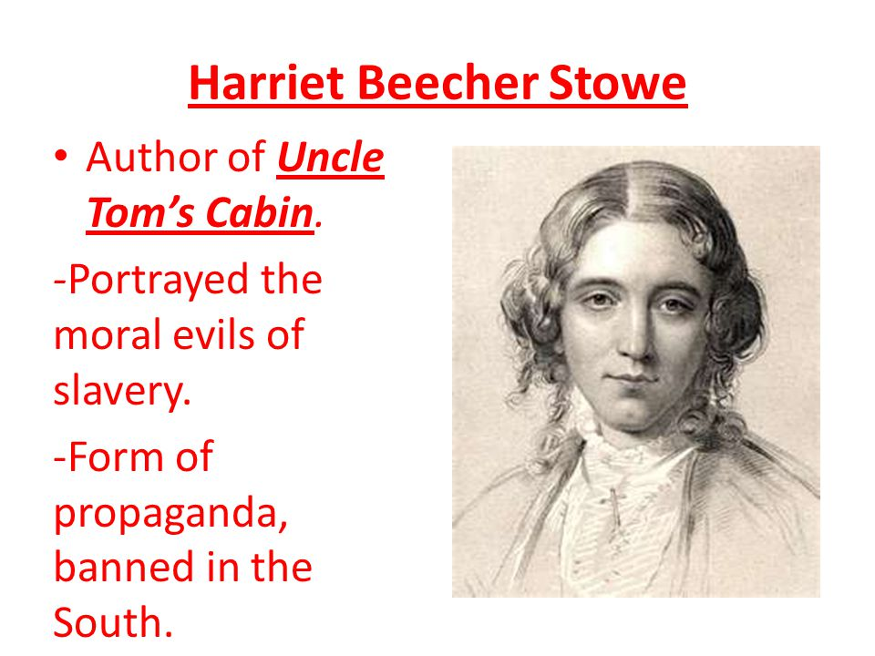 Harriet Beecher Stowe Author of Uncle Tom's Cabin.