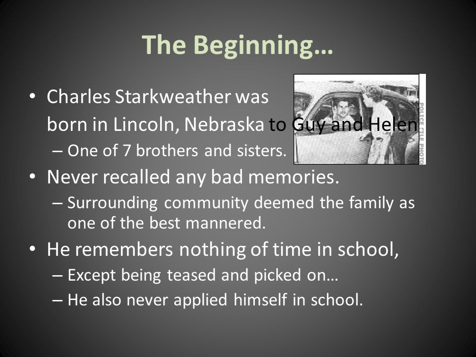The Beginning… Charles Starkweather was