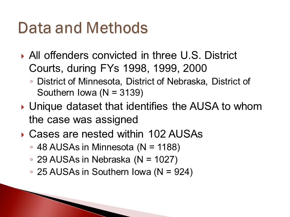 Data and Methods All offenders convicted in three U.S. District Courts, during FYs 1998, 1999, 2000.