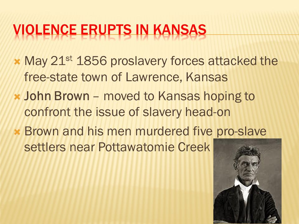 Violence Erupts in Kansas
