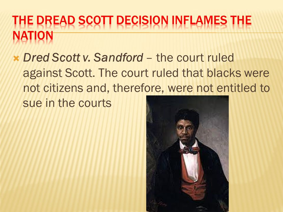 The Dread Scott decision inflames the Nation