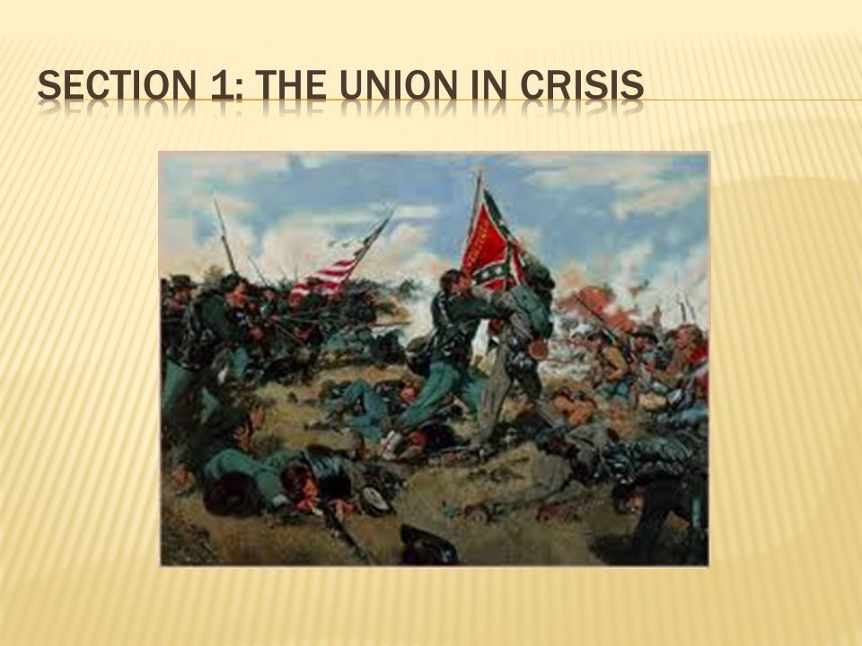 Section 1: The Union in Crisis