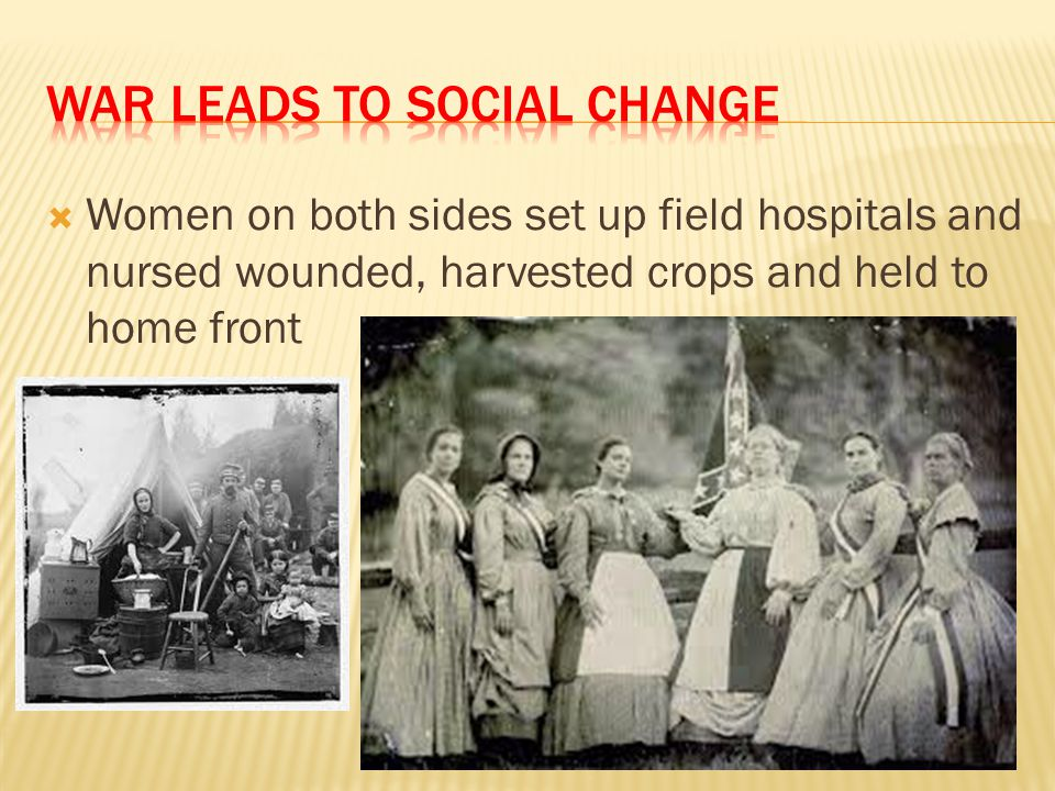 War leads to Social Change