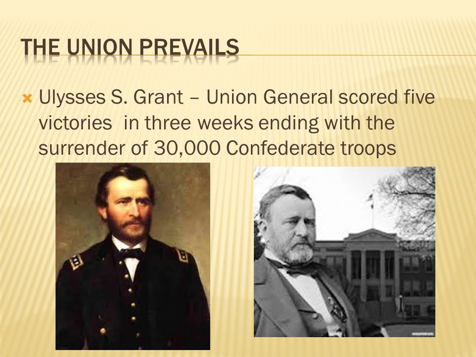 The Union Prevails Ulysses S.