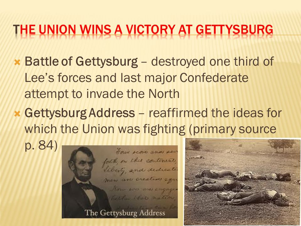 The Union wins a victory at Gettysburg