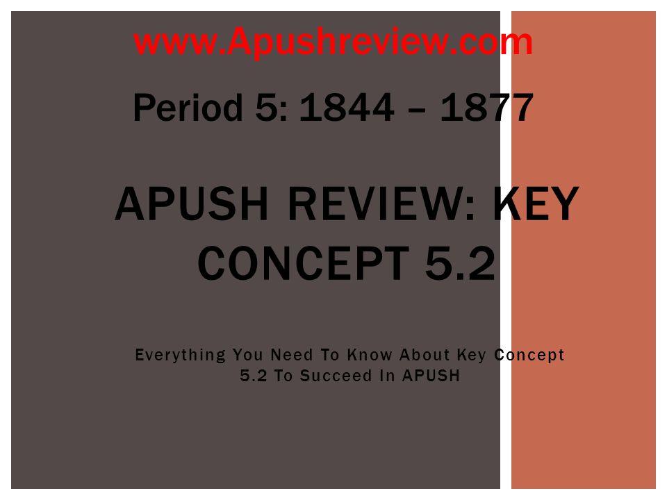 APUSH Review: Key Concept 5.2