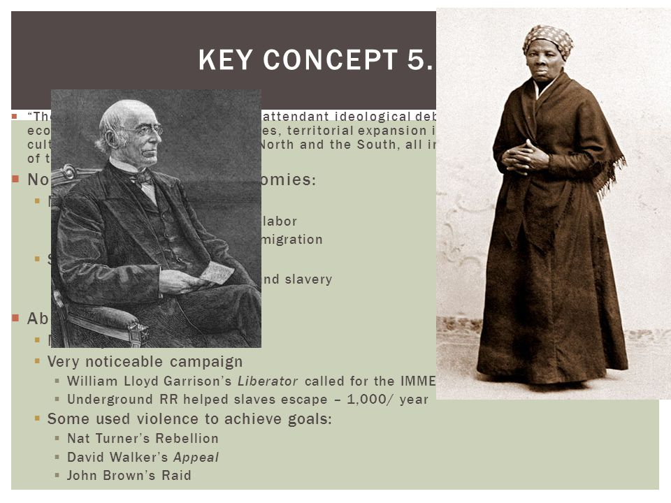 Key Concept 5.2 I Northern v. Southern economies: Abolitionism: North: