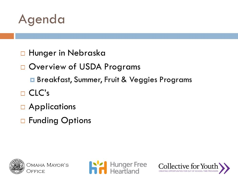 Agenda Hunger in Nebraska Overview of USDA Programs CLC's Applications