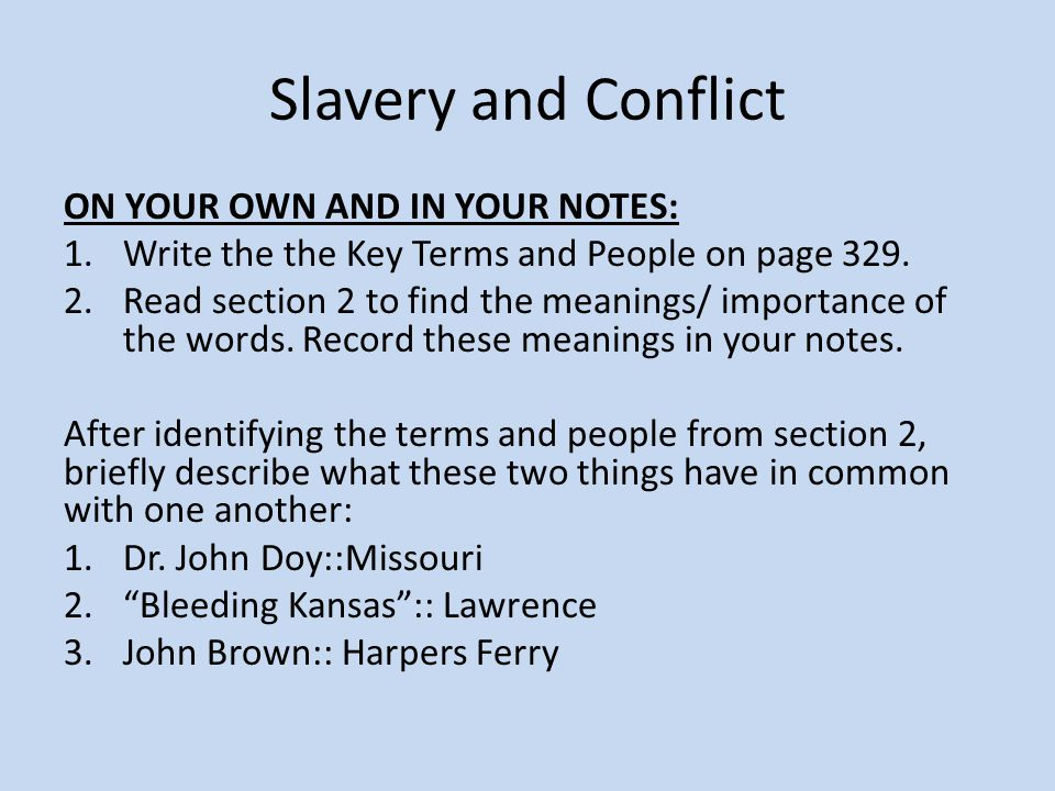 Slavery and Conflict ON YOUR OWN AND IN YOUR NOTES: