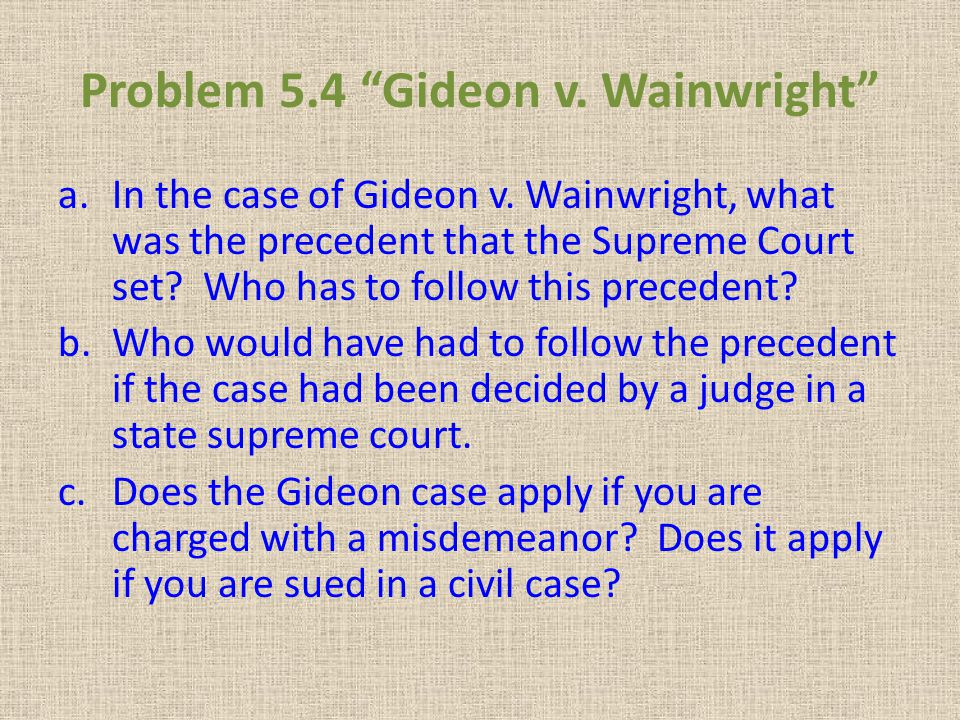 Problem 5.4 Gideon v. Wainwright
