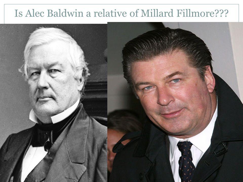 Is Alec Baldwin a relative of Millard Fillmore