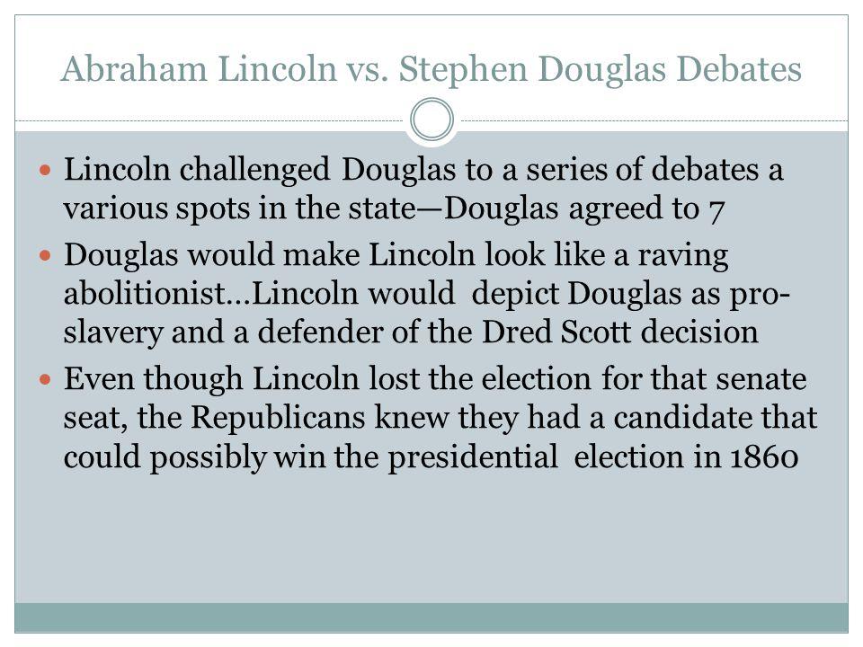 Abraham Lincoln vs. Stephen Douglas Debates