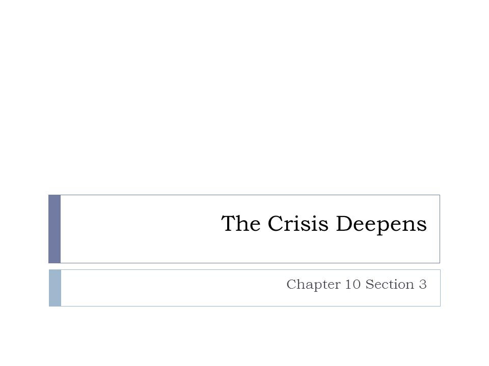 The Crisis Deepens Chapter 10 Section 3