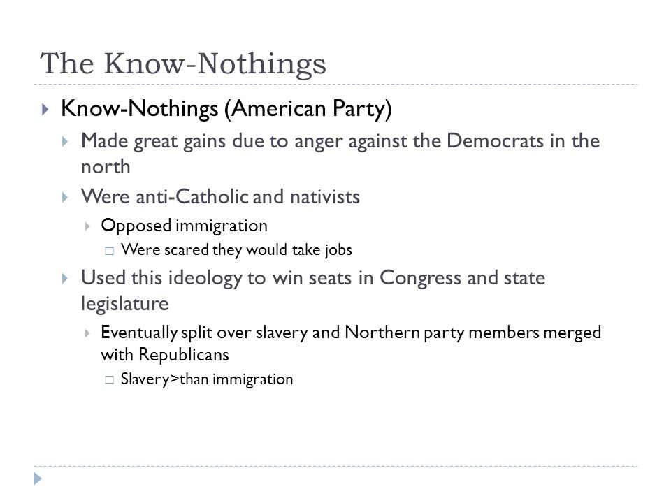 The Know-Nothings Know-Nothings (American Party)