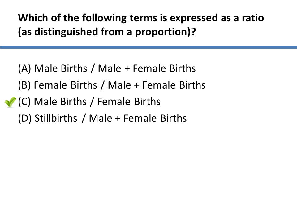 Which of the following terms is expressed as a ratio (as distinguished from a proportion)
