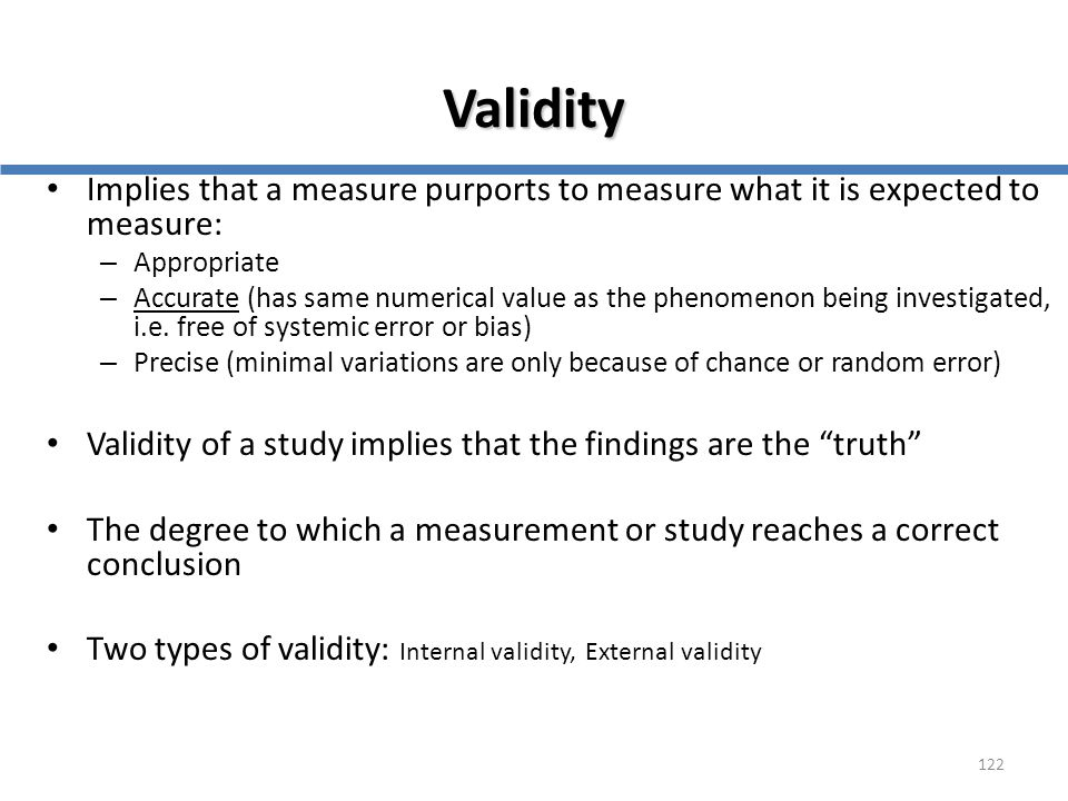 Validity Implies that a measure purports to measure what it is expected to measure: Appropriate.