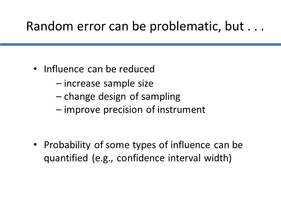 Random error can be problematic, but . . .