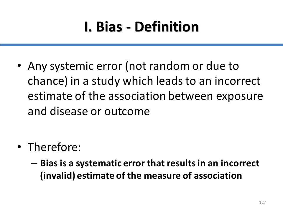 I. Bias - Definition